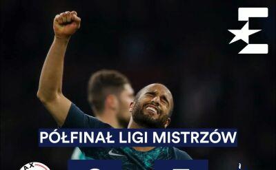 Tottenham w dramatycznych okolicznościach awansował do finału Ligi Mistrzów