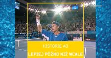 Lepiej późno niż wcale. Historie Australian Open