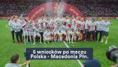5 wniosków po meczu Polska - Macedonia Północna