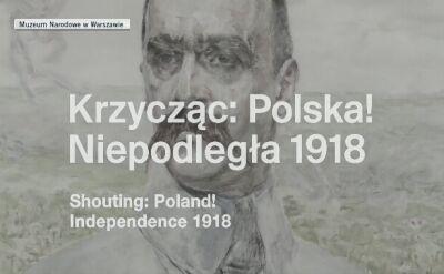 Krzycząc: Polska! Niepodległa 1918